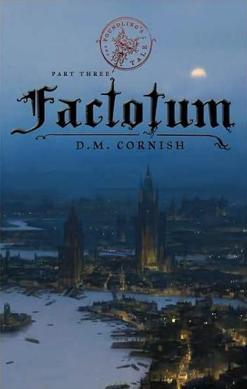 Factotum (The Foundling's Tale, Part Three) by D. M ...