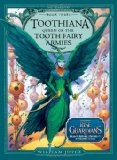 Toothiana: Queen of the Tooth Fairy Armies by William Joyce
